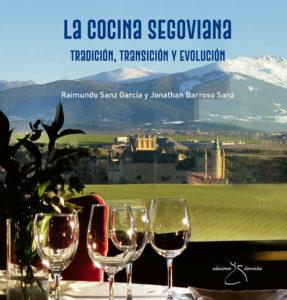Segovia pone al día su recetario con el libro 'Cocina Segoviana: Tradición, transición y evolución'